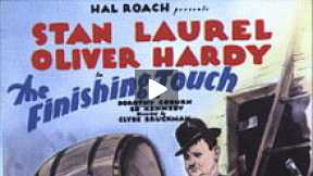 Laurel and Hardy - The Finishing Touch