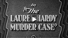 The Laurel and Hardy Murder Case