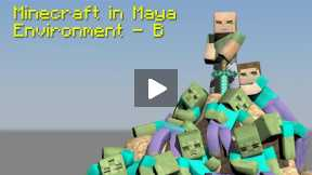 Minecraft - Maya - Tutorial - How to Build Your Character, Minecraft Environments - Part B